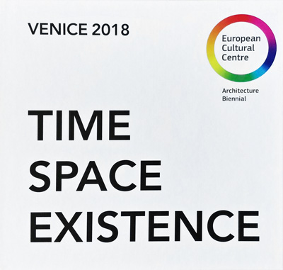 TIME SPACE EXISTENCE - VENICE 2018